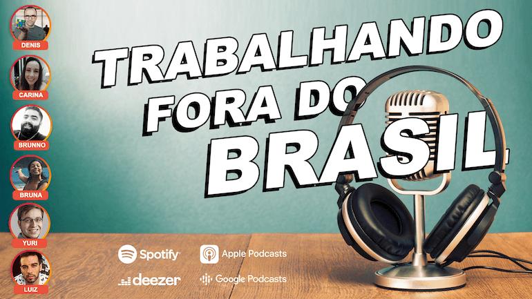 Podcast - Trabalhar e morar fora do Brasil