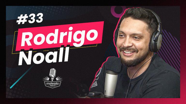 Rodrigo Noall - Podcast