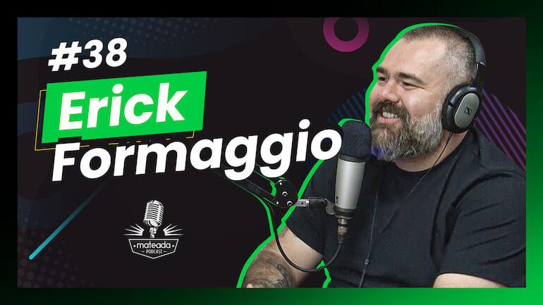 Erick Formaggio no Mateada Podcast
