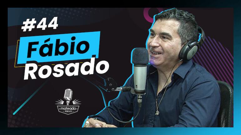 Fábio Rosado no Mateada Podcast