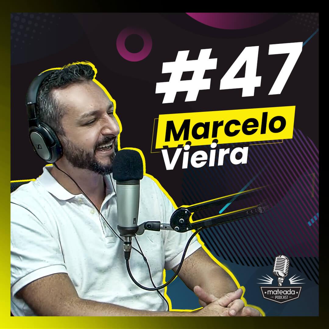 Marcelo Vieira no Mateada Podcast