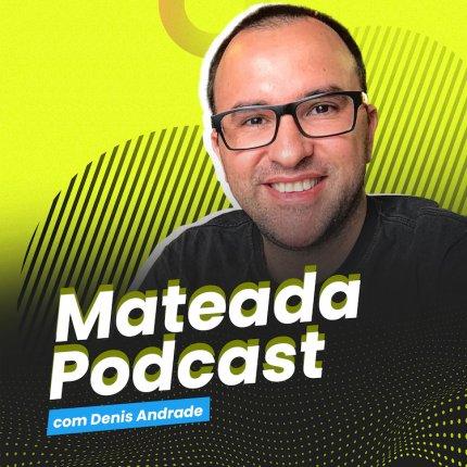 Mateada Podcast com Denis Andrade